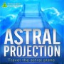 Astral Projection Meditation