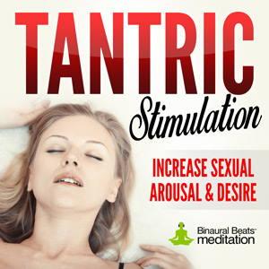 Sexual arousal through meditation
