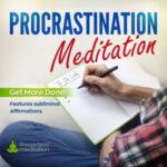Procrastination meditation